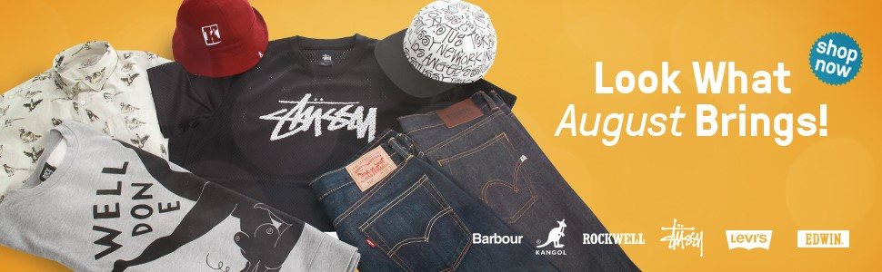 ---Look What August Brings!---    Barbour, Kangol, Rockwell, Stüssy, Levis, Edwin