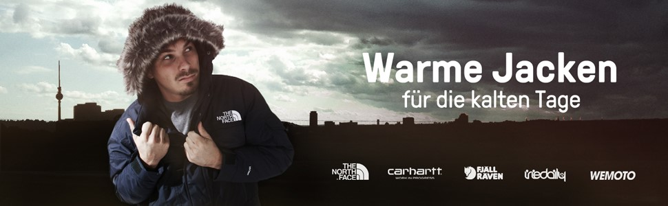 Warme Jacken für kalte Tage    ---The North Face, Carhartt, Fjällräven, Iriedaily, Wemoto---