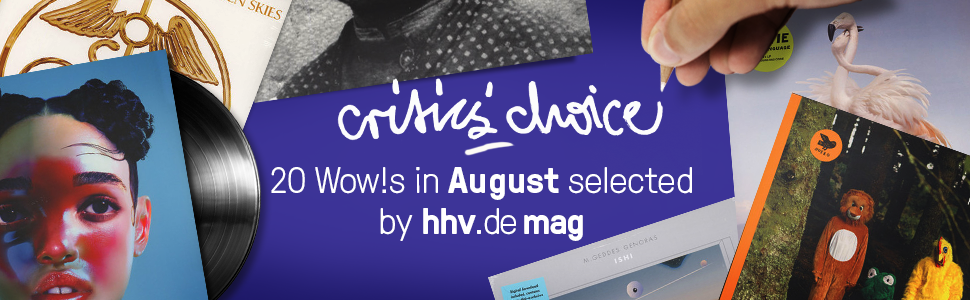 Critics' Choice - 20 Wow!s in August selected by hhv.de mag