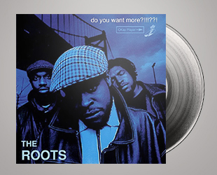 The Roots »Do You Want More?«