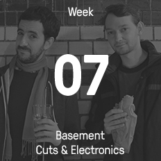 Week 07 / 2015 - Basement Cuts & Electronics