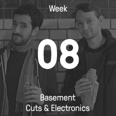 Week 08 / 2015 - Basement Cuts & Electronics