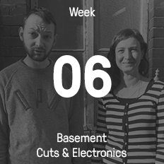 Week 06 / 2016 - Basement Cuts & Electronics
