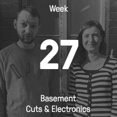 Week 27 / 2016 - Basement Cuts & Electronics