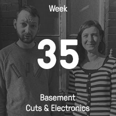 Week 35 / 2016 - Basement Cuts & Electronics