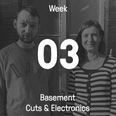 Week 03 / 2017 - Basement Cuts & Electronics