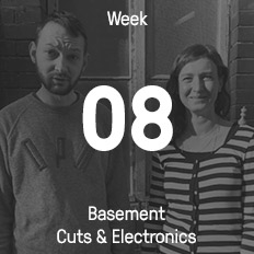 Week 08 / 2017 - Basement Cuts & Electronics